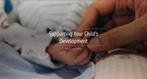 Supporting Your Child's Development - Infants and Toddlers