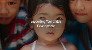 Supporting Your Child's Development - Preschool and Kindergarten